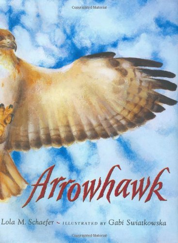 Arrowhawk: A True Survival Story (Outstanding Science Trade Books for Students K-12)