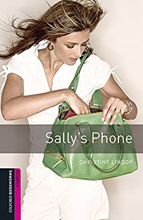 Sallys phone. Oxford bookworms library. Livello Starter. Con CD Audio formato MP3. Con espansione online