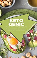 Ketogenic Meal Prep for Beginners: The Ultimate Keto Cookbook to Lose Weight with Tasty Low Carb Recipes