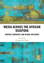 Media Across the African Diaspora: Content, Audiences, and Influence (Routledge Transformations in Race and Media)