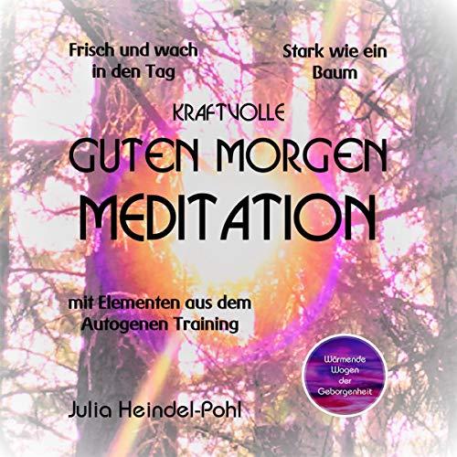 Kraftvolle Guten Morgen Meditation Titelbild