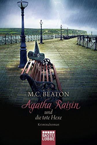 Agatha Raisin und die tote Hexe: Kriminalroman (Agatha Raisin Mysteries, Band 9)
