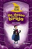 Magic Elsa: Un deseo para una bruja (Castellano - A PARTIR DE 8 AÑOS - PERSONAJES - Magic Elsa)