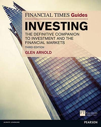 Financial Times Guide to Investing: The Definitive Guide to Investment & the Financial Markets, 3rd ed. (Financial Times Guides)