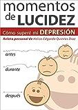Momentos de Lucidez: Cómo superé mi depresión