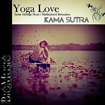 Yoga Love: Kama Sutra (Erotic Massage Music Meditation & Relaxation)