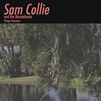 Sam Collie and the Roustabouts Shape Sessions