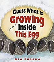 Guess What Is Growing Inside This Egg by Mia Posada(2006-12-22)