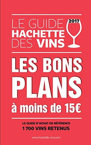 Guide Hachette des vins 2017 compact: les bons plans à moins de 15