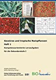 Gewürze und tropische Nutzpflanzen Heft 1: Kompetenzorientierte Lernaufgaben für die Sekundarstufe I