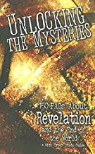 Unlocking the Mysteries: 150 FAQS About Revelation and the End of the World - with Group Study Guide