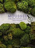Mousse: L'art de cultiver la mousse en forêt, en jardin, en pots