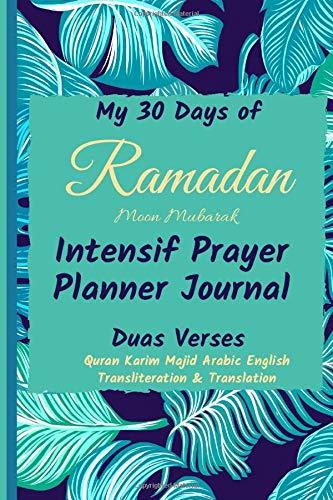 My 30 Days of Ramadan Moon Mubarak Intensif Prayer Planner Journal Duas Verses Quran Karim majid arabic english Transliteration & Translation: Ramadan ... phonétique Carnet Calendrier Livre de Notes