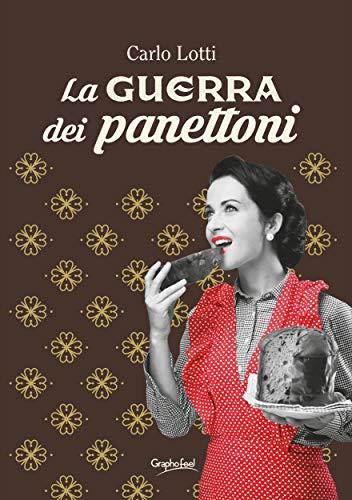 La guerra dei panettoni (Italian Edition)