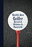 A Golfer's Record of Websites and Passwords: Premium Organizer for Internet login information   Great gift!   Important for emergency access