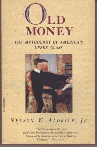 Old Money: The Mythology of America's Upper Class