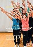 Du bist die beste Tanzlehrerin der Welt