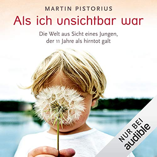 Als ich unsichtbar war     Die Welt aus der Sicht eines Jungen, der 11 Jahre als hirntot galt              By:                                                                                                                                 Martin Pistorius                               Narrated by:                                                                                                                                 Elmar Börger                      Length: 7 hrs and 44 mins     1 rating     Overall 4.0