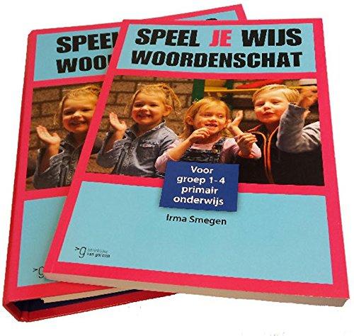 Speel je wijs woordenschat: voor groep 1-4 primair onderwijs