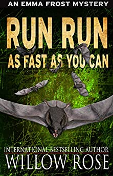 Run, Run, as Fast as You Can (Emma Frost Book 3) by [Willow Rose]