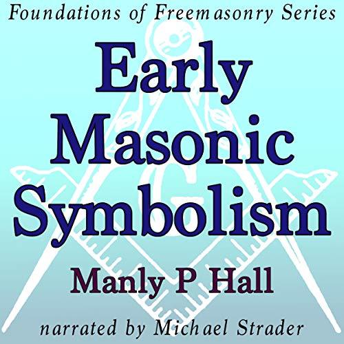 Early Masonic Symbolism audiobook cover art