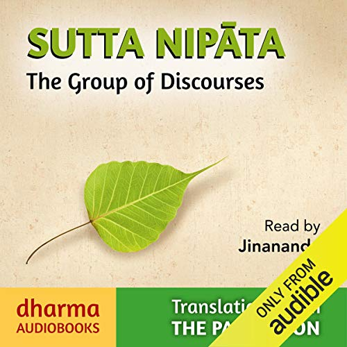 Sutta Nipata     The Group of Discourses              By:                                                                                                                                 K. R. Norman - translator                               Narrated by:                                                                                                                                 Jinananda                      Length: 5 hrs and 41 mins     2 ratings     Overall 5.0