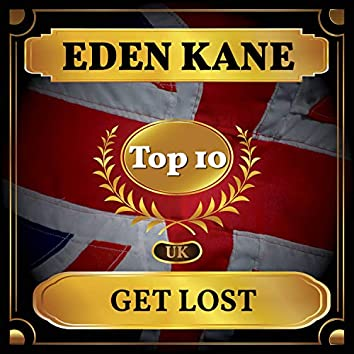 Get Lost (UK Chart Top 40 - No. 10)