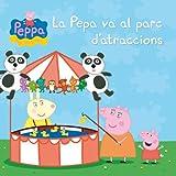 La Pepa va al parc d'atraccions (Un conte de La Porqueta Pepa) (Catalan Edition)