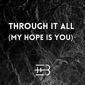 Through It All (My Hope Is You)