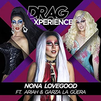 Drag Xperience (feat. Ariah & Garza La Güera)