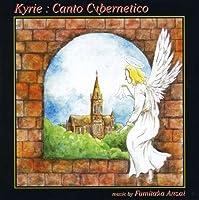 Kyrie: Canto Cybernetico