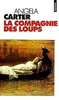Compagnie Des Loups, Et Autres Nouvelles(la)