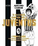 Ti racconto i campioni della Juventus...