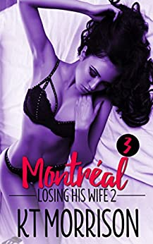 Montréal: A Cuckold Tragedy (Losing His Wife 2) by [KT Morrison]