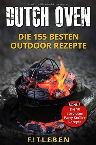 Dutch Oven: Die 155 besten Outdoor Rezepte