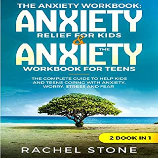 The Anxiety Workbook - Anxiety Relief for Kids and the Anxiety Workbook for Teen cover art