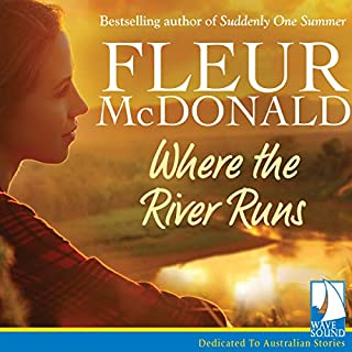 Where the River Runs                   By:                                                                                                                                 Fleur McDonald                               Narrated by:                                                                                                                                 Anna Hruby                      Length: 7 hrs and 59 mins     8 ratings     Overall 4.6