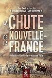 La Chute de la Nouvelle-France - De l'affaire Jumonville au traité de Paris - Format Kindle - 9782896649310 - 26,99 €