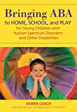 Bringing ABA to Home, School, and Play for Young Children with Autism...