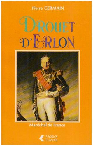 J-B Drouët dErlon: Maréchal de France : Général comte dEmpire (Reflets de lhistoire)