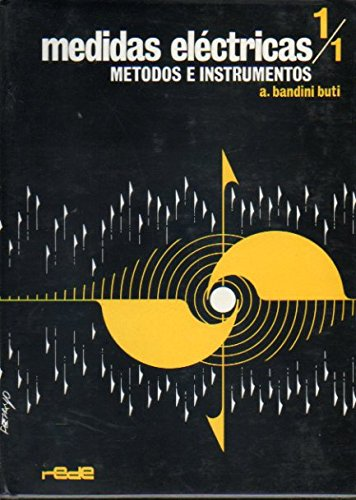 MEDIDAS ELÉCTRICAS. 1/1. MÉTODOS E INSTRUMENTOS.