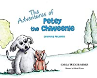 The Adventures of Petey the Chiweenie: Learning Patience
