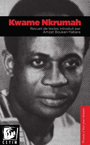 Kwame Nkrumah? Cruinneachadh de theacsaichean air an toirt a-steach le Amzat Boukari-Yabara