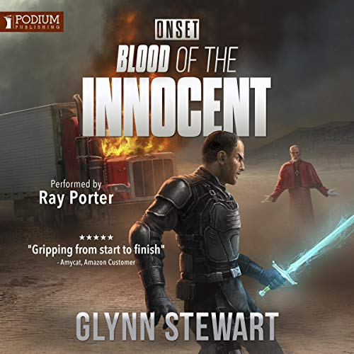 Blood of the Innocent     Onset, Book 3              De :                                                                                                                                 Glynn Stewart                               Lu par :                                                                                                                                 Ray Porter                      Durée : 8 h et 58 min     Pas de notations     Global 0,0