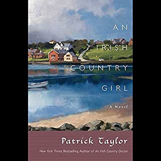 An Irish Country Girl     A Novel              Written by:                                                                                                                                 Patrick Taylor                               Narrated by:                                                                                                                                 Terry Donnelly                      Length: 10 hrs and 19 mins     1 rating     Overall 4.0