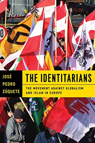 The Identitarians The Movement against Globalism and Islam in Europe product image
