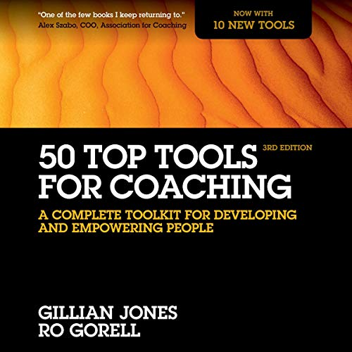 50 Top Tools for Coaching, 3rd Edition     A Complete Toolkit for Developing and Empowering People              By:                                                                                                                                 Gillian Jones,                                                                                        Ro Gorell                               Narrated by:                                                                                                                                 Esther Wane                      Length: 6 hrs and 20 mins     Not rated yet     Overall 0.0