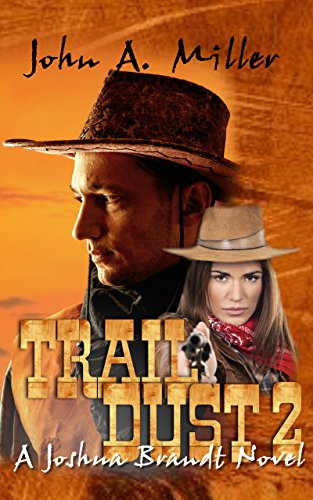 Book: Trail Dust 2 - A Joshua Brandt novel by John Miller