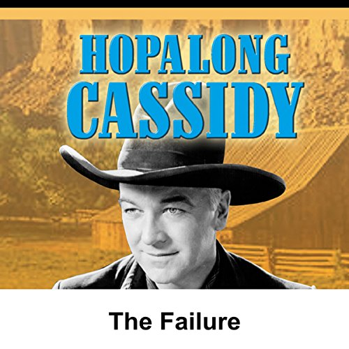 Hopalong Cassidy: The Failure audiobook cover art