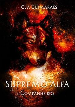Supremo Alfa 1: Companheiros por [Gabriella Guimaraes]